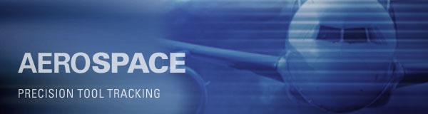 AEROSPACE - Precision Tool Tracking